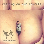 Resting on Our Laurels [Explicit]