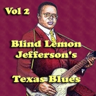 Blind Lemon Jefferson's Texas Blues Vol 2