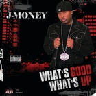 What&#39;s Good, What&#39;s Up &#91;Explicit&#93;