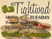Its $2 Tightwad Tuesday! Join us for cheap eats, cheap drinks, and fun times!