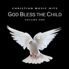 Christian Music Hits: God Bless the Child, Vol. 1