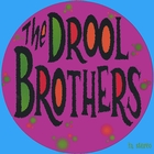 The Drool Brothers