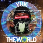 Yuk The World (Deluxe Edition) [Explicit]