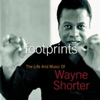 <span>Footprints: The Life And Music Of Wayne Shorter</span>