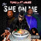 She On Me &#40;feat. Amobb&#41; &#91;Explicit&#93;