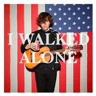 I Walked Alone