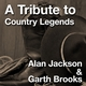 A Tribute to Country Legends Alan Jackson & Garth Brooks