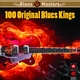 100 Original Blues Kings
