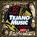 30 Years of Tejano Music Memories (Vol. 2)