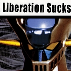 Liberation Sucks