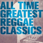 All Time Greatest Reggae Classics