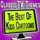 Classic TV Themes - The Best Of Kids Cartoons