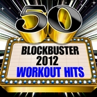 <span>50 Blockbuster 2012 Workout Hits</span>