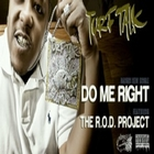 Do Me Right &#40;feat. The R.O.D. Project&#41; - Single &#91;Explicit&#93;