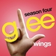 Wings (Glee Cast Version)