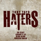 Haters &#40;feat. 50 Cent, Shawty Lo, Kidd Kidd & Roscoe Dash&#41; - Single