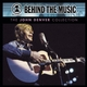 VH1 Music First: Behind The Music - The John Denver Collection