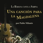Una Cancion Para La Magdalena