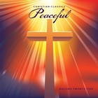Christian Classics: Peaceful, Vol. 25
