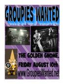 Groupies Wanted @ The Golden Gnome in South Bend, IN, Friday Aug 10th! Showtime @ 10! www.groupieswanted.net