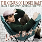 The Genius of Lionel Bart - Stage & Pop Songs, Demos & Rarities