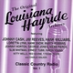 Louisiana Hayride - Classic Country Radio Volume 1