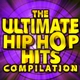The Ultimate Hip Hop Hits Compilation