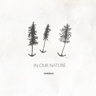 In Our Nature Remixes