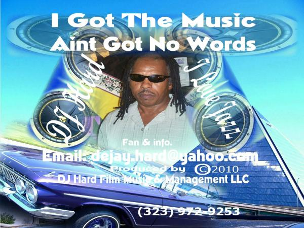 I Got The Music Aint Got No Words cover in My Photos by DJ Hard