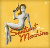 Photo of Sentient Machine