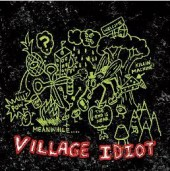 Photo of Village Idiot (Order Our Album Now!)